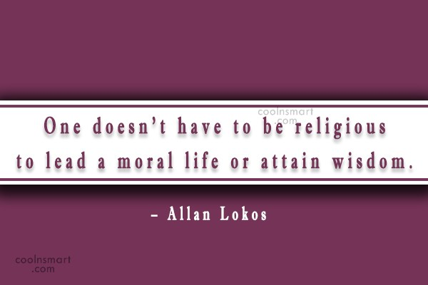 doesnt-have-to-religious to lead a moral life or attain wisdom